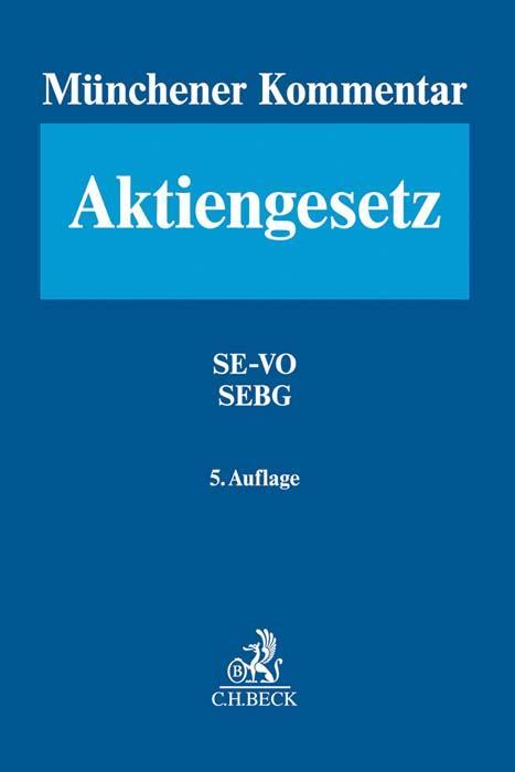 Cover-Bild Münchener Kommentar zum Aktiengesetz Band 7: Europäisches Aktienrecht, SE-VO - SEBG, Europäische Niederlassungsfreiheit