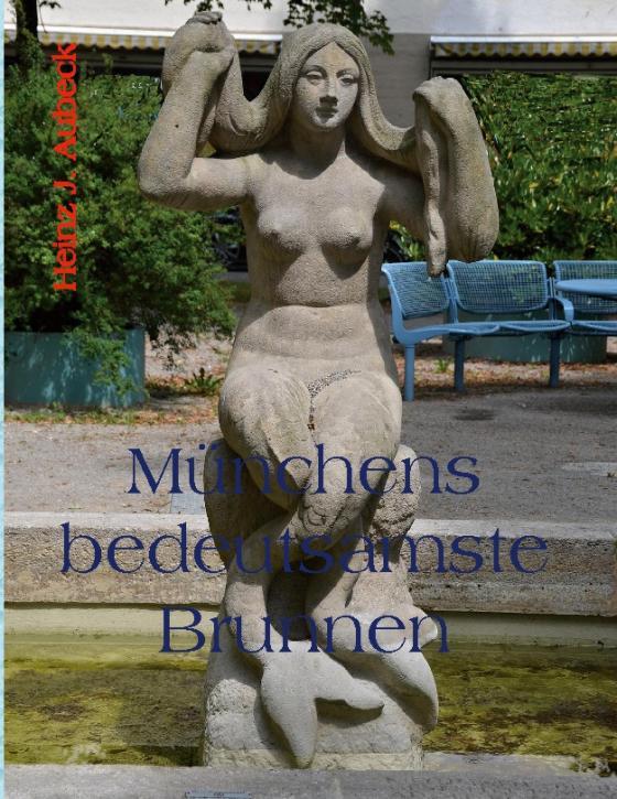 Cover-Bild Münchens bedeutsamste Brunnen