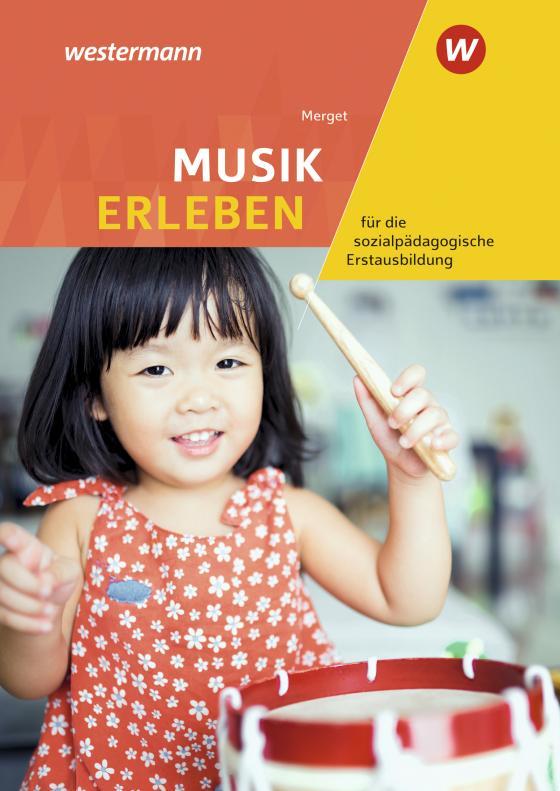 Cover-Bild Musik erleben für die sozialpädagogische Erstausbildung
