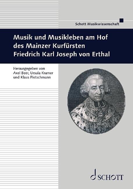 Cover-Bild Musik und Musikleben am Hof des Mainzer Kurfürsten Friedrich Karl Joseph von Erthal