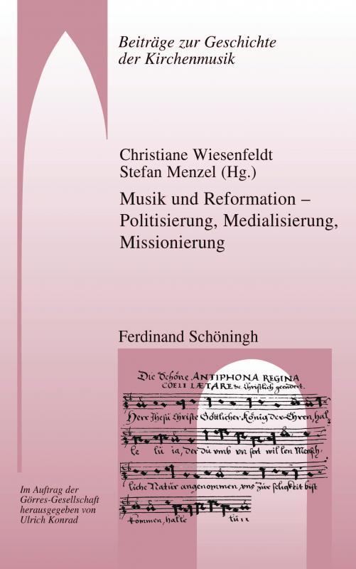 Cover-Bild Musik und Reformation – Politisierung, Medialisierung, Missionierung