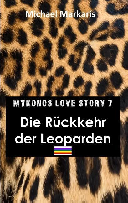 Cover-Bild Mykonos Love Story 7 - Die Rückkehr der Leoparden