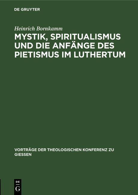 Cover-Bild Mystik, Spiritualismus und die Anfänge des Pietismus im Luthertum