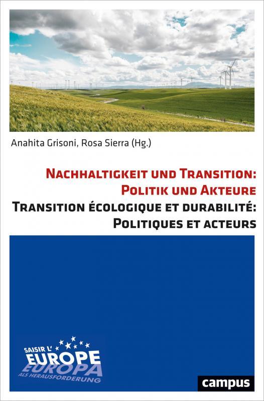 Cover-Bild Nachhaltigkeit und Transition: Politik und Akteure Transition écologique et durabilité: Politiques et acteurs