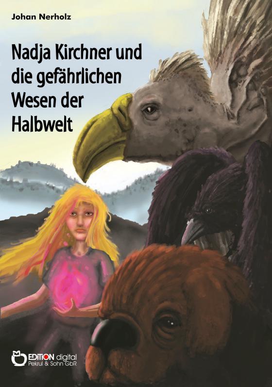 Cover-Bild Nadja Kirchner und die gefährlichen Wesen der Halbwelt