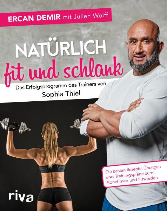 Cover-Bild Natürlich fit und schlank – Das Erfolgsprogramm des Trainers von Sophia Thiel