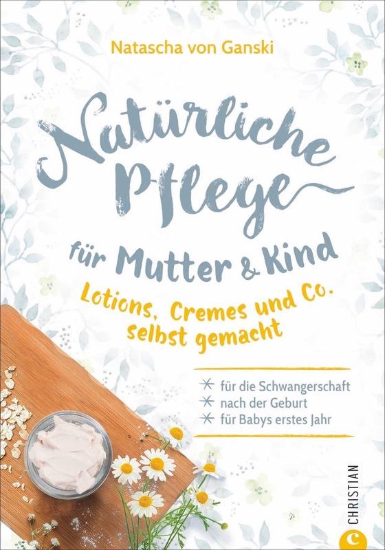 Cover-Bild Natürliche Pflege für Mutter und Kind