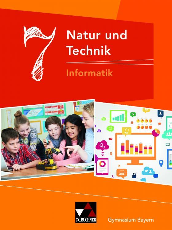 Cover-Bild Natur und Technik – Gymnasium Bayern / Natur und Technik 7: Informatik