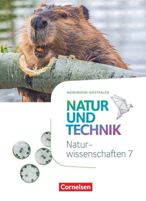 Cover-Bild Natur und Technik - Naturwissenschaften: Neubearbeitung - Nordrhein-Westfalen - 7. Schuljahr
