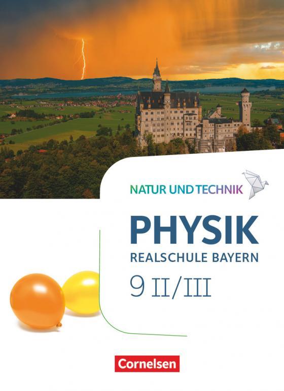 Cover-Bild Natur und Technik - Physik Neubearbeitung - Realschule Bayern - Band 9: Wahlpflichtfächergruppe II-III