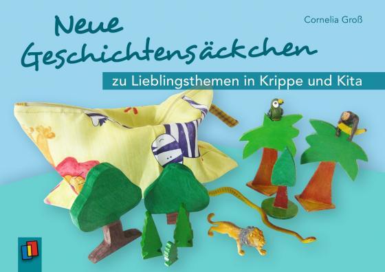 Cover-Bild Neue Geschichtensäckchen zu Lieblingsthemen in Krippe und Kita