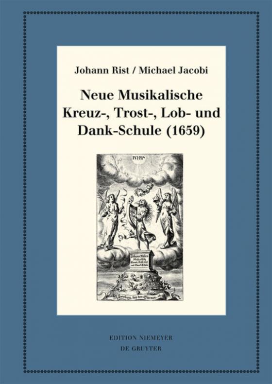 Cover-Bild Neue Musikalische Kreuz-, Trost-, Lob- und Dank-Schule (1659)
