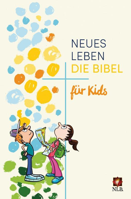 Cover-Bild Neues Leben. Die Bibel für Kids