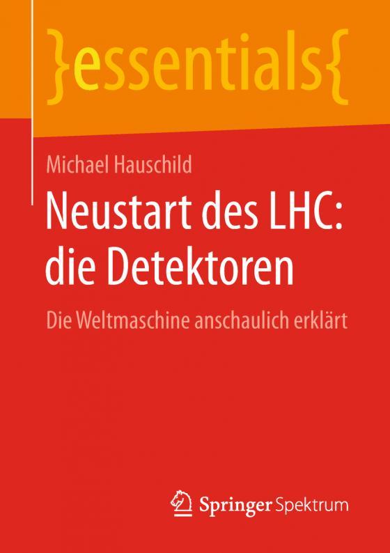 Cover-Bild Neustart des LHC: die Detektoren