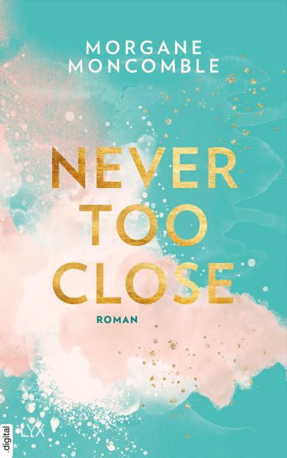 Cover-Bild Never Too Close