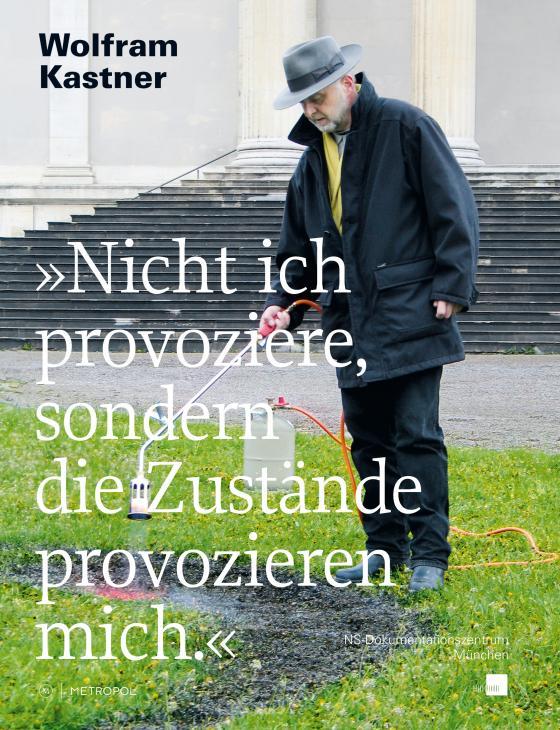 Cover-Bild »Nicht ich provoziere, sondern die Zustände provozieren mich.«