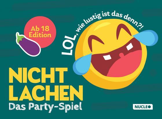 Cover-Bild Nicht lachen – Das Party-Spiel: Ab 18 Edition: LOL, wie lustig ist das denn?!