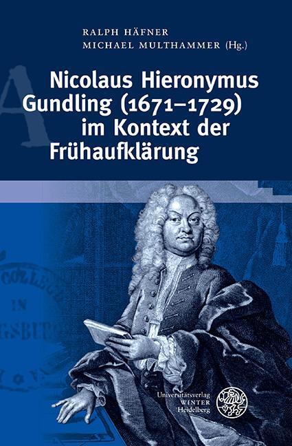 Cover-Bild Nicolaus Hieronymus Gundling (1671–1729) im Kontext der Frühaufklärung