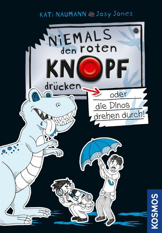 Cover-Bild Niemals den roten Knopf drücken, 3, oder die Dinos drehen durch!