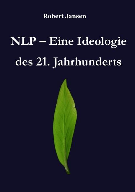 Cover-Bild NLP - Eine Ideologie des 21. Jahrhunderts