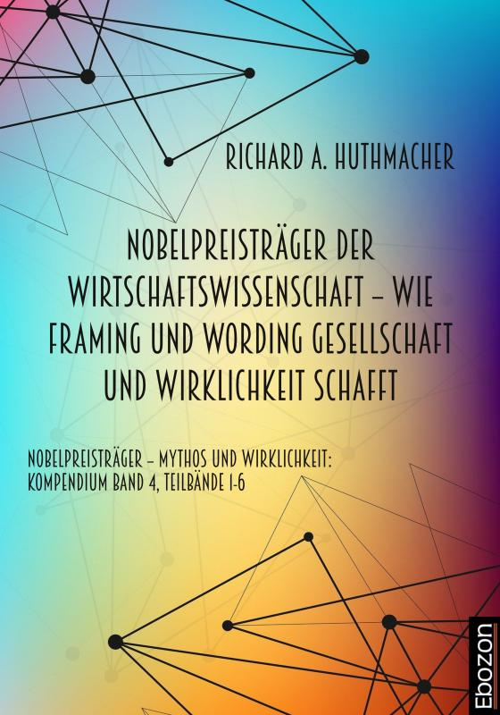 Cover-Bild Nobelpreisträger der Wirtschaftswissenschaft – wie Framing und Wording Gesellschaft und Wirklichkeit schafft