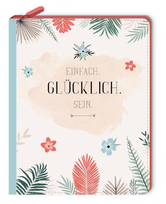 Cover-Bild Notizbuch mit Reißverschluss - Einfach glücklich sein