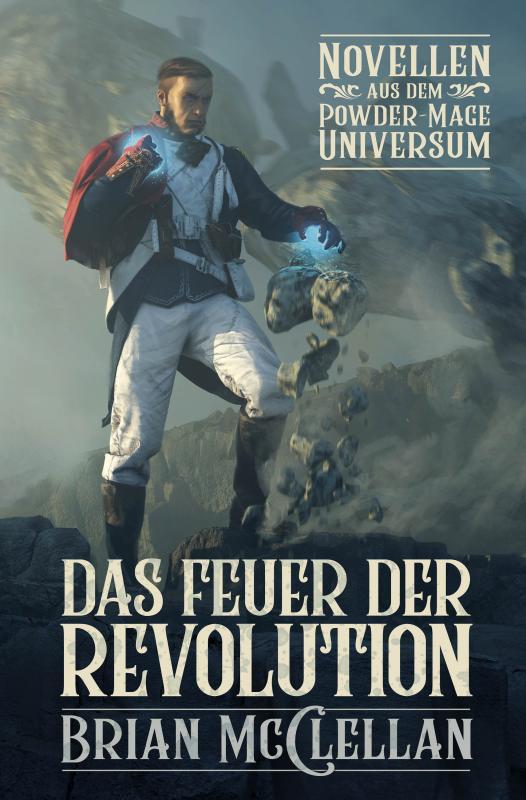 Cover-Bild Novellen aus dem Powder-Mage-Universum: Das Feuer der Revolution