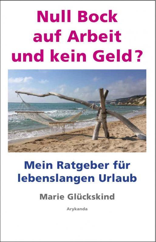 Cover-Bild Null Bock auf Arbeit und kein Geld?