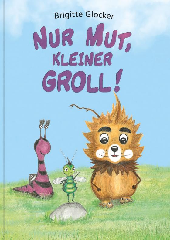Cover-Bild Nur Mut, kleiner Groll!
