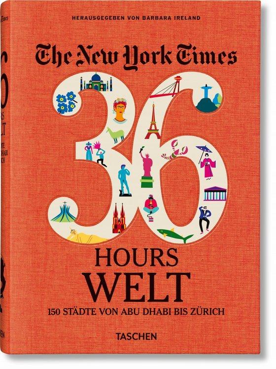 Cover-Bild NYT. 36 Hours. World. 150 Städte von Abu Dhabi bis Zürich