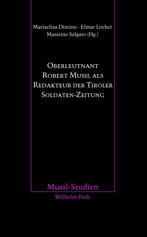 Cover-Bild Oberleutnant Robert Musil als Redakteur der Tiroler Soldaten-Zeitung