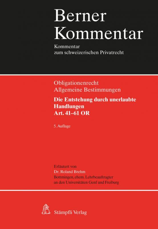 Cover-Bild Obligationenrecht Die Entstehung durch unerlaubte Handlungen, Art. 41-61 OR