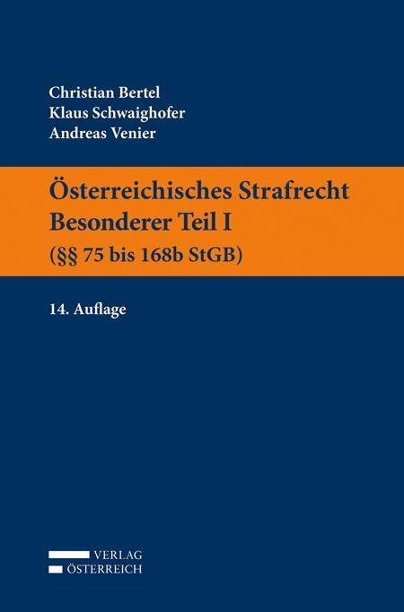 Cover-Bild Österreichisches Strafrecht. Besonderer Teil I (§§ 75 bis 168b StGB)