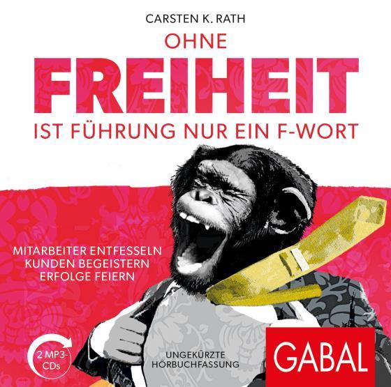 Cover-Bild Ohne Freiheit ist Führung nur ein F-Wort