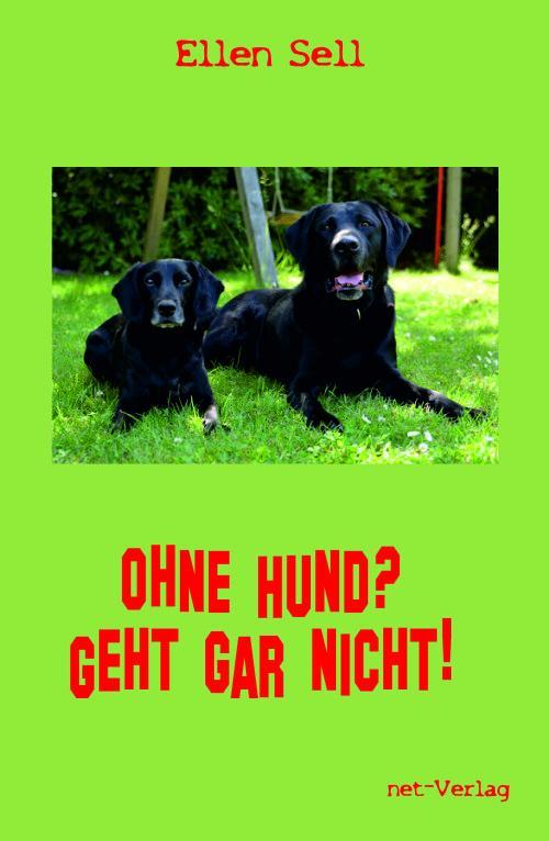 Cover-Bild Ohne Hund? Geht gar nicht!