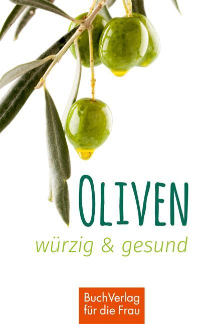 Cover-Bild Oliven - würzig und gesund