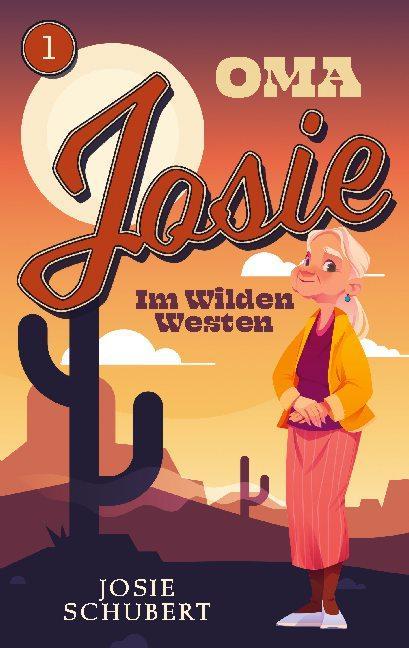 Cover-Bild Oma Josie im Wilden Westen