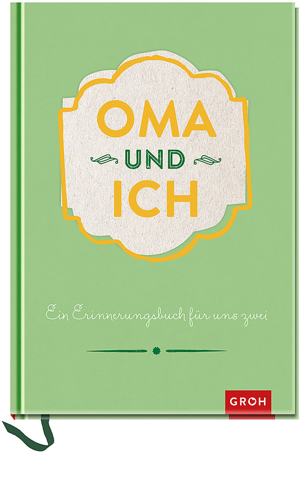 Cover-Bild Oma und ich: Ein Erinnerungsbuch für uns Zwei - veredelte Sonderausgabe