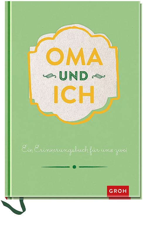 Cover-Bild Oma und ich: Ein Erinnerungsbuch für uns Zwei