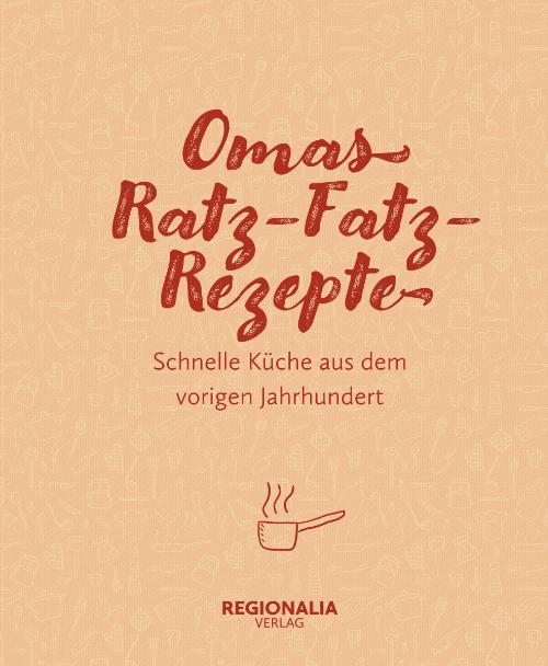 Cover-Bild Omas Ratz-Fatz-Rezepte