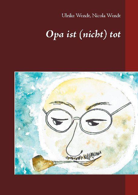 Cover-Bild Opa ist (nicht) tot