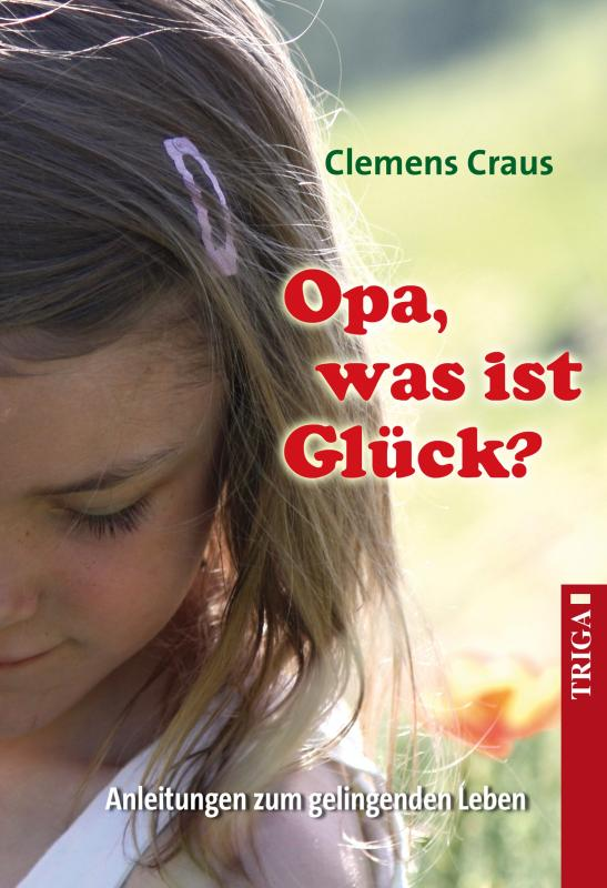Cover-Bild Opa, was ist Glück?