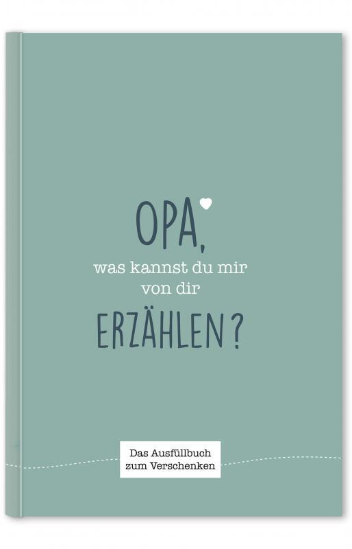 Cover-Bild Opa, was kannst du mir von dir erzählen?