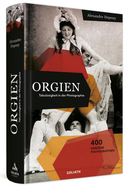 Cover-Bild ORGIEN – Tabulosigkeit in der Photographie