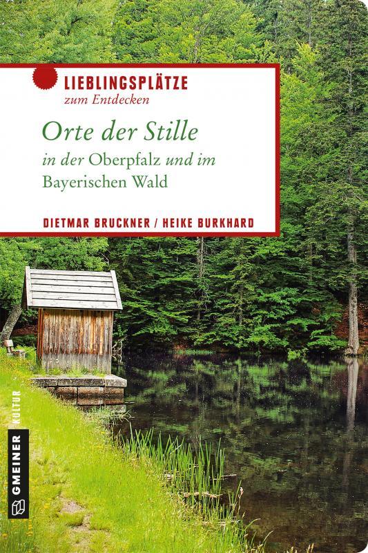Cover-Bild Orte der Stille in der Oberpfalz und im Bayerischen Wald