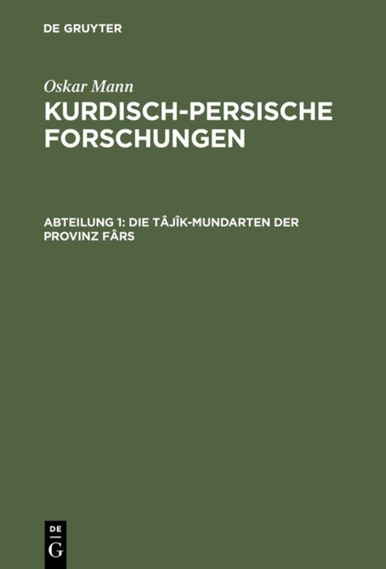 Cover-Bild Oskar Mann: Kurdisch-persische Forschungen / Die Tâjîk-Mundarten der Provinz Fârs