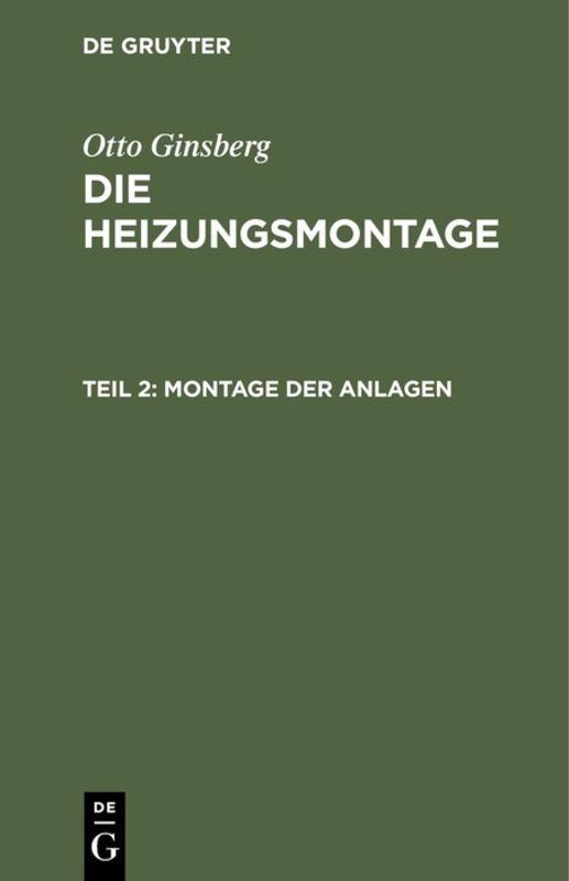 Cover-Bild Otto Ginsberg: Die Heizungsmontage / Montage der Anlagen