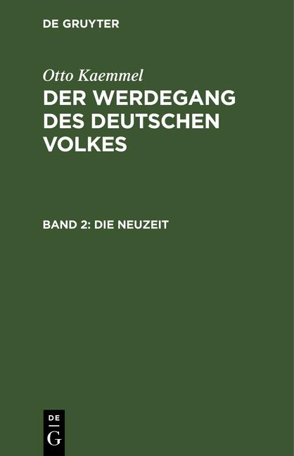 Cover-Bild Otto Kaemmel: Der Werdegang des deutschen Volkes / Die Neuzeit