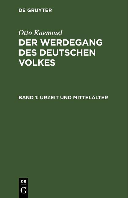 Cover-Bild Otto Kaemmel: Der Werdegang des deutschen Volkes / Urzeit und Mittelalter