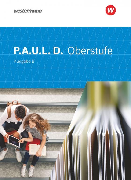Cover-Bild P.A.U.L. D. / P.A.U.L. D. - Persönliches Arbeits- und Lesebuch Deutsch - Für die Oberstufe in Baden-Württemberg u.a.